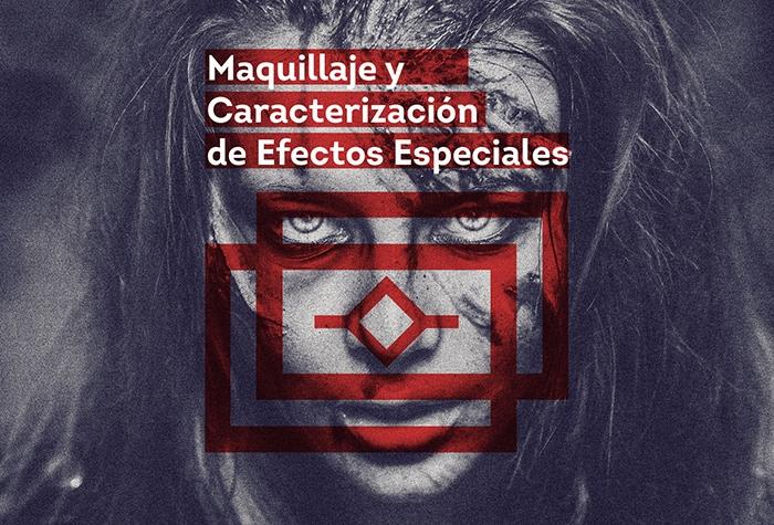 Maquillaje y Caracterización de Efectos Especiales